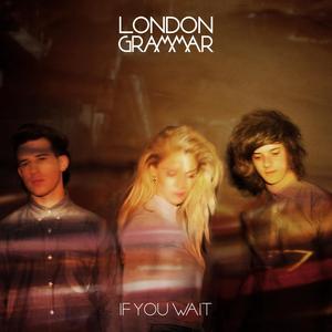 London_Grammar_-_If_You_Wait